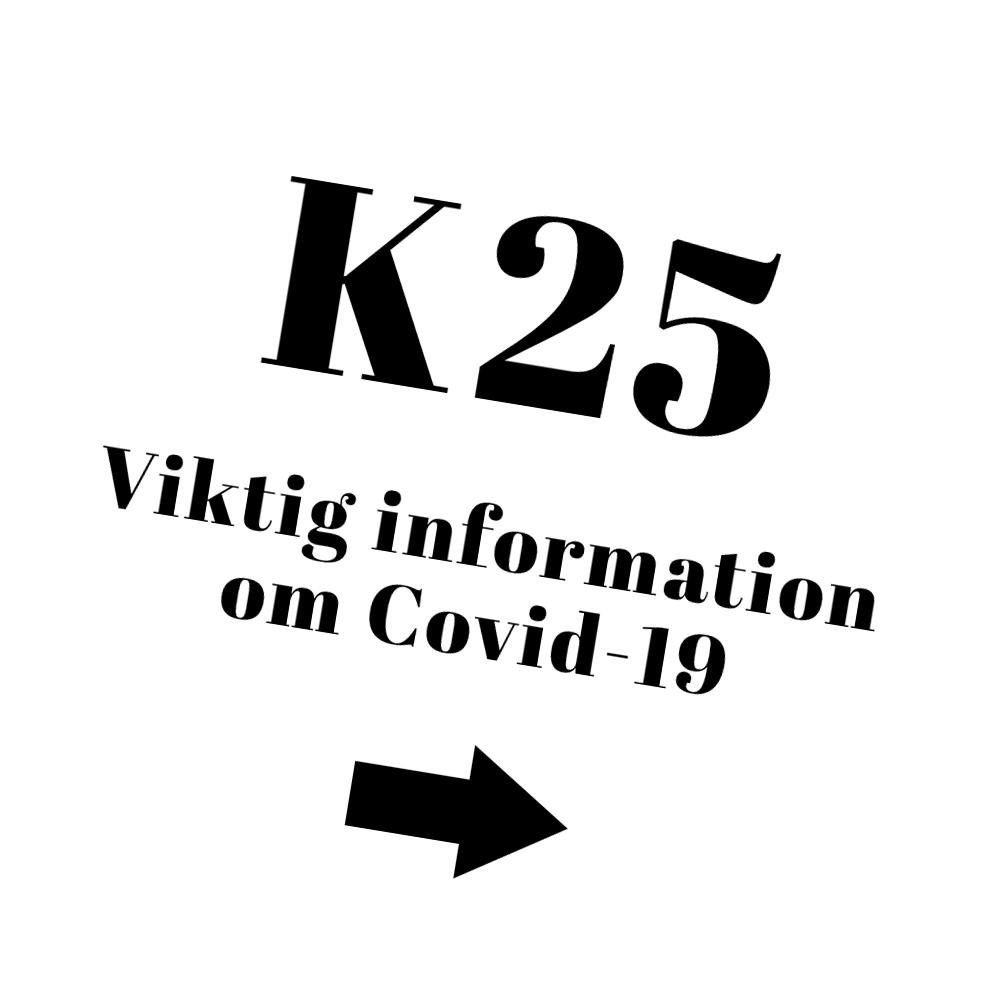 K25 - Information om Covid-19